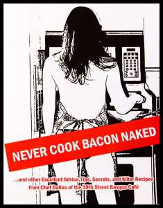 Never Cook Bacon Naked 1a